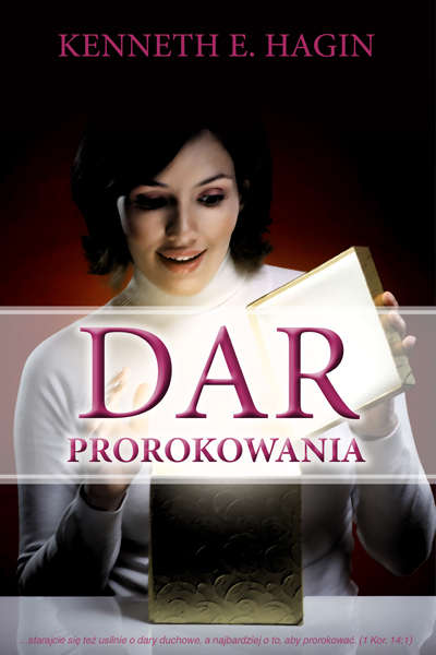 Dar prorokowania - Kenneth E. Hagin